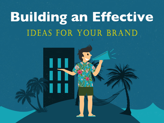 Building an Effective Idea for Your Brand
